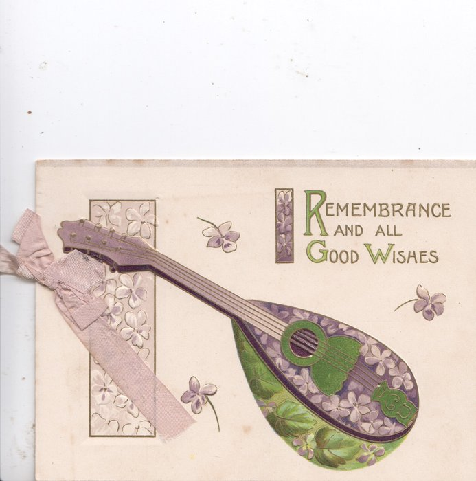 REMEMBRANCE AND ALL GOOD WISHES above green lute decorated with violets, pale violet designed panel left