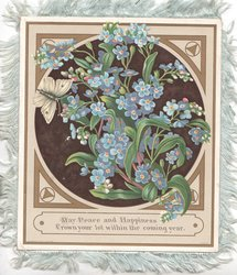 MAY PEACE AND HAPPINESS CROWN YOUR LOT WITHIN THE COMING YEAR. forget-me-nots & butterfly, gilt & yellow design