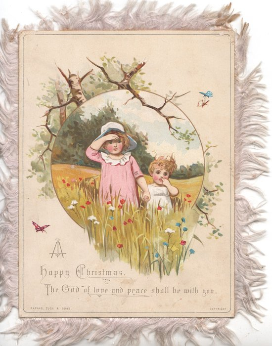 A HAPPY CHRISTMAS. THE GOD OF LOVE AND PEACE SHALL BE WITH YOU, circular inset 2 girls stand facing front in flowery meadow