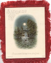 A CHRISTMAS BRIGHT WITH HIS LOVE at base, moonlit rural scene of lake & bridge. bushes