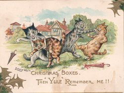 "CHRISTMAS  BOXES, THEN ""YULE"" REMEMBER ME !!"