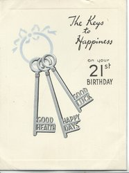 THE KEYS TO HAPPINESS ON YOUR 21ST BIRTHDAY 3 silver keys, embossed