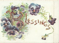 BLESSINGS(B illuminated & glittered) below loop of pansies & leaves,pansies also on small left flap
