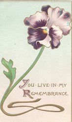 YOU LIVE IN MY REMEMBRANCE embossed gilt below, purple pansy above