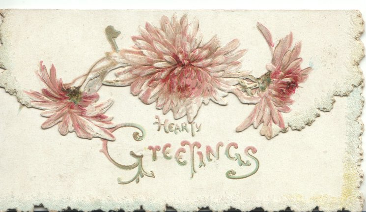 HEARTY GREETINGS in gilt,  pink chrysanthemums on top flap