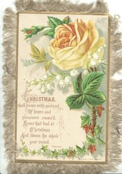 CHRISTMAS SHALL COME WITH GARLAND OF HOPES AND PLEASURES CROWN'D ROSES THAT BUD AT CHRISTMAS AND BLOOM THE WHOLE YEAR ROUD, yellow rose, liolies-of-the-valley, holly
