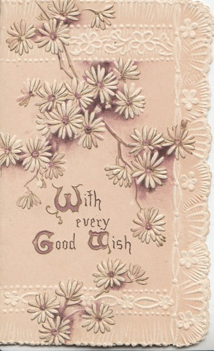 WITH EVERY GOOD WISH, daisies cascading down from above, white marginal design,