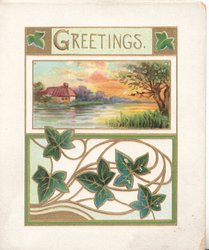 GREETINGS in gilt above inset of rural evening view across river above ivy in design below