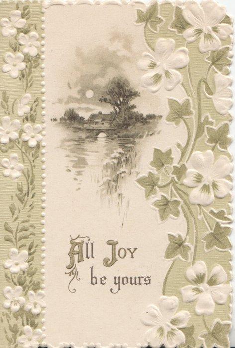 ALL JOY BE YOURS below moonlit watery inset between stylysed panies & ivy design