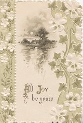 ALL JOY BE YOURS below moonlit watery inset between stylysed panies & ivy design