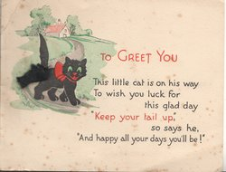 TO GREET YOU verse black cat walks front in rural scene, applique black tail