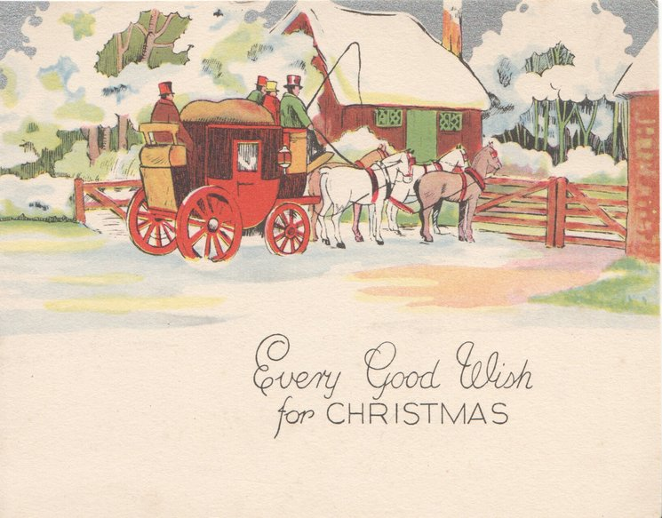 EVERY GOOD WISH FOR CHRISTMAS 4 horse stage coach waiting to pass through gate