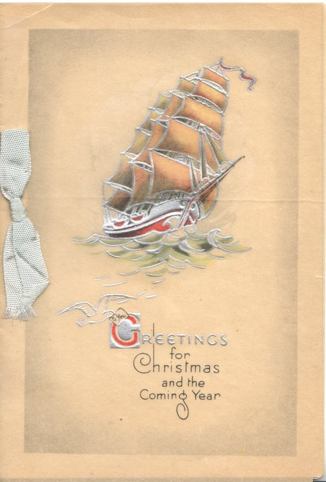 GREETINGS(G illuminated) FOR CHRISTMAS AND THE COMING YEAR ship in full sail on rough sea