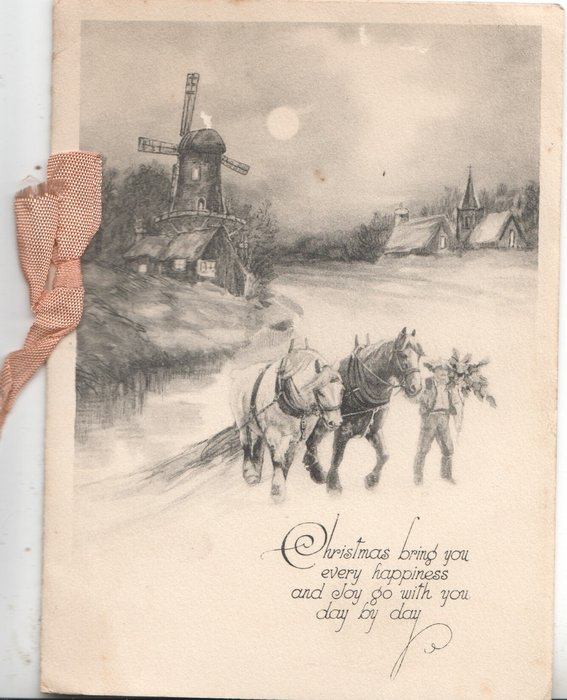 CHRISTMAS BRING YOU EVERY HAPPINESS AND JOY GO WITH YOU DAY BY DAY moon-lit winter scene, windmill, 2 horses led front uphill