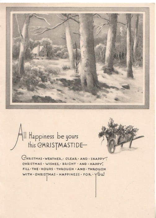 ALL HAPPINESS BE YOURS THIS CHRISTMASTIDE - rural winter scene, wheelbarrow of holly, verse,see below -