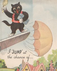 "I ""JUMP"" AT THE CHANCE OF....black cat on airplane wing waving & holding on to parachute, over rural scene & cottage"