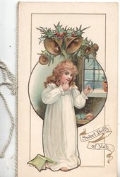 SWEET BELLS OF YULE below right,  girl in night cothes stands under holly & bells before window
