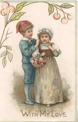 WITH MY LOVE in gilt boy & girl stand in old style dress, he adjusts her hair, under stylised berries
