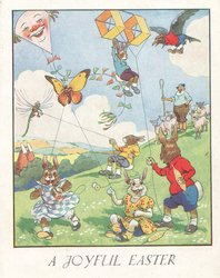 A JOYFUL EASTER below inset of  5 dressed rabbits, bird & insect flying kites on grassy hillside