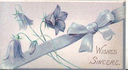 WISHES SINCERE in blue lower right, blue harebells behind blue ribbon