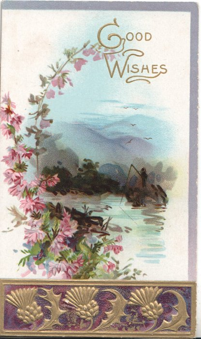 GOOD WISHES in gilt above watery rural inset, pink japonica left, gilt thistles at base
