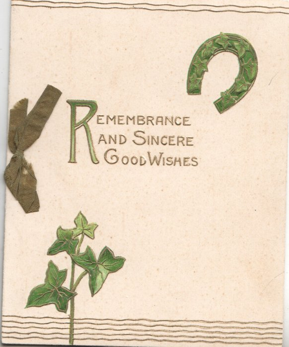 REMEMBRANCE(R illuminated) AND SINCERE GOOD WISHES in gilt between horseshoe above & ivy below