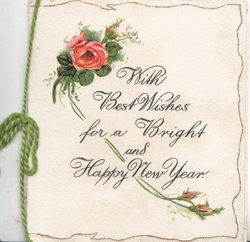 WITH BEST WISHES FOR A  BRIGHT AND HAPPY NEW YEAR below pink rose top left