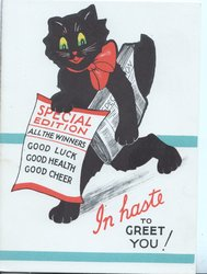 IN HASTE , in red TO GREET YOU!  advertisng sheet held by black cat movIng left holding newspapers