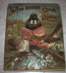 WHO KILLED COCK ROBIN? AND OTHER RHYMES