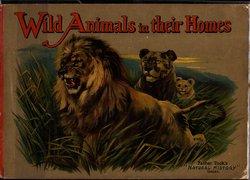 WILD ANIMALS IN THEIR HOMES