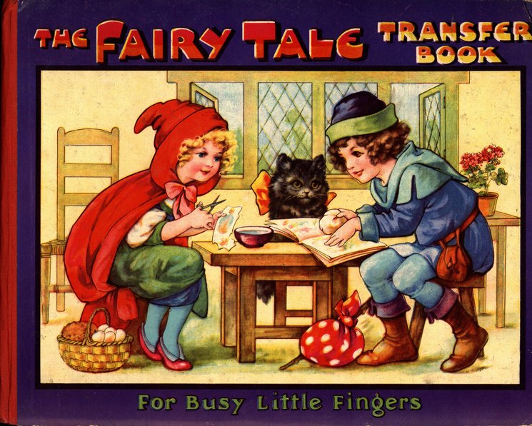THE FAIRY TALE TRANSFER BOOK, FOR BUSY LITTLE FINGERS