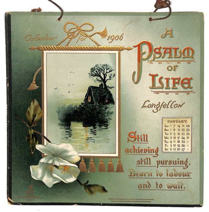 A PSALM OF LIFE LONGFELLOW CALENDAR FOR 1906
