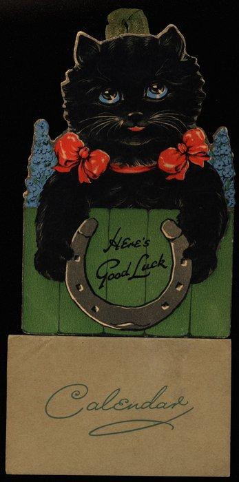 HERE'S GOOD LUCK CALENDAR (black cat with horseshoe)