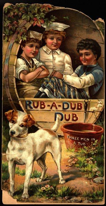 RUB-A-DUB DUB THREE MEN IN A TUB
