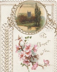 TO GREET YOU in gilt below circular watery rural inset & pink & white wild roses , vertical perforations