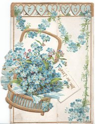 FORGET-ME-NOT in gilt on white placard in gilt basket of forget-me-nots, FOR YOU in gilt  on pale blue hearts above. floral chain across both flaps