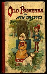 OLD PROVERBS IN NEW DRESS