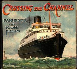 CROSSING THE CHANNEL PANORAMA WITH MOVABLE PICTURES, foldout version,