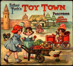 FATHER TUCK'S TOY TOWN PANORAMA WITH MOVABLE PICTURES, foldout version,