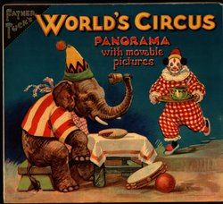 FATHER TUCK'S WORLD'S CIRCUS PANORAMA WITH MOVABLE PICTURES, foldout version,