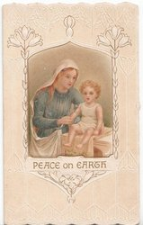 PEACE ON EARTH inset Baby Jesus sits on table, Mary in blue dress at his side, embossed design with stylised lilies, cream background