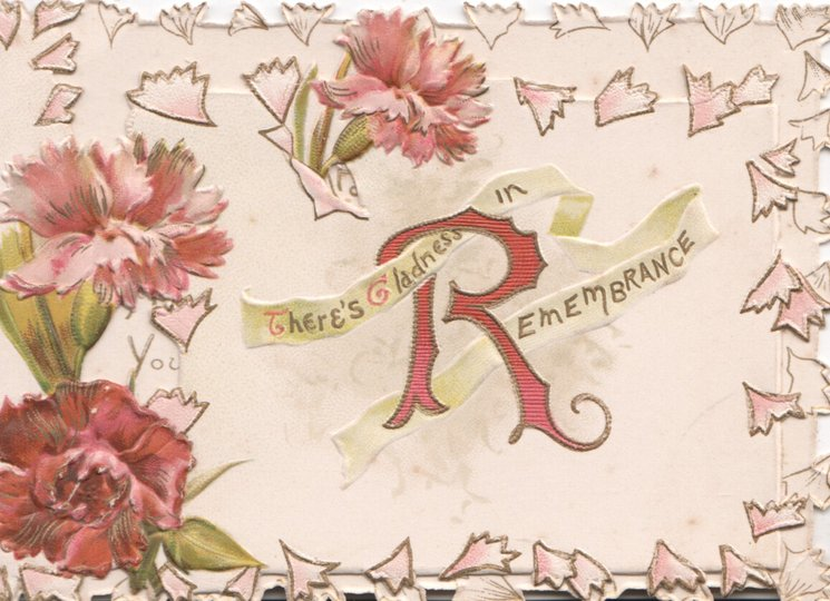 THERE'S GLADNESS IN REMEMBRANCE (R illuninated) pink & red carnations on perforated front flap that lifts leafy design