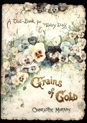 GRAINS OF GOLD.