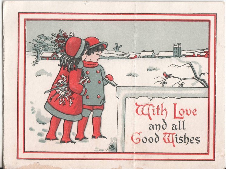 WITH LOVE AND ALL GOOD WISHES two children in winter scene carry holly