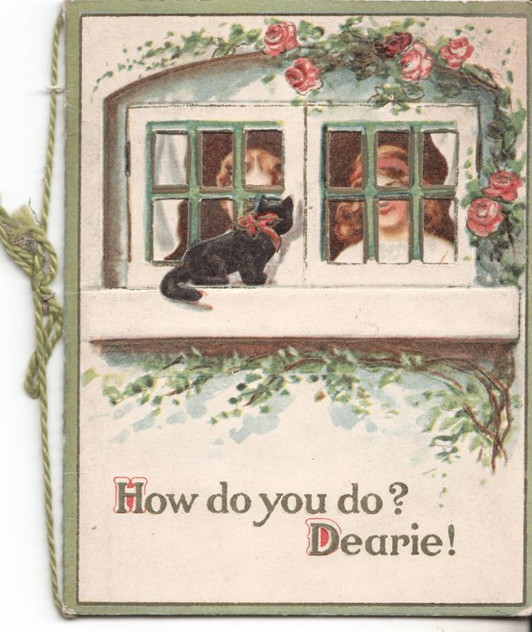 HOW DO YOU DO? DEARIE! cat sits outside window looking in at two children, rosebush above