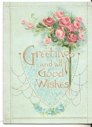 GREETINGS AND ALL GOOD WISHES in gilt, bundle of roses top right