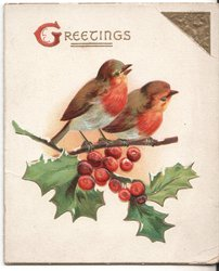 GREETINGS, (G illuminated) two robins perched on holly branch