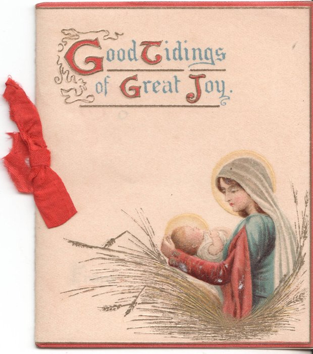 GOOD TIDINGS OF GREAT JOY illuminated letters, virgin Mary and baby Jesus