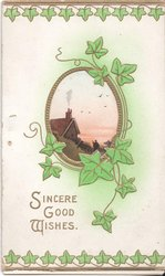 SINCERE GOOD WISHES in gilt, rural inset surrounded by ivy