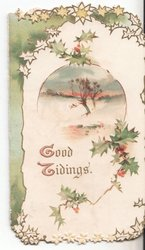 GOOD TIDINGS in gilt below winter rural inset, holly around, marginal design